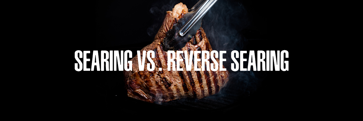 The Perfect Sear and Reverse Sear