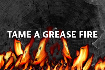 How To Tame A Grease Fire
