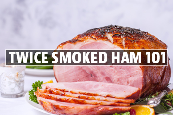 TWICE SMOKED HAM 101 - HOW TO PICK AND COOK THE PERFECT HAM